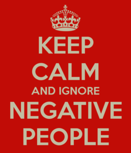 keep calm and avoid negative people